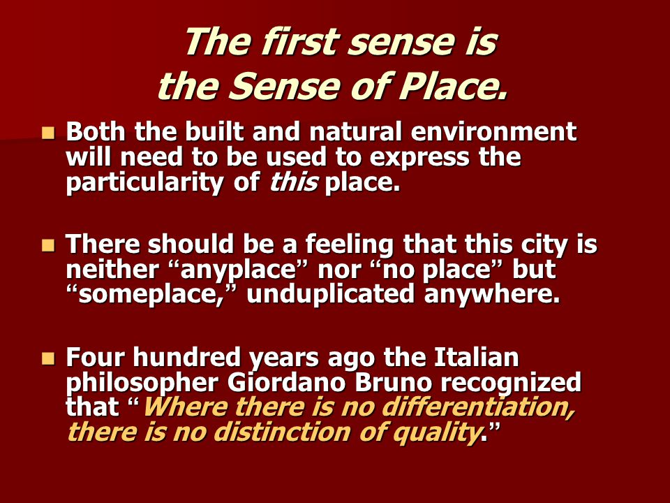 The first sense is the Sense of Place.