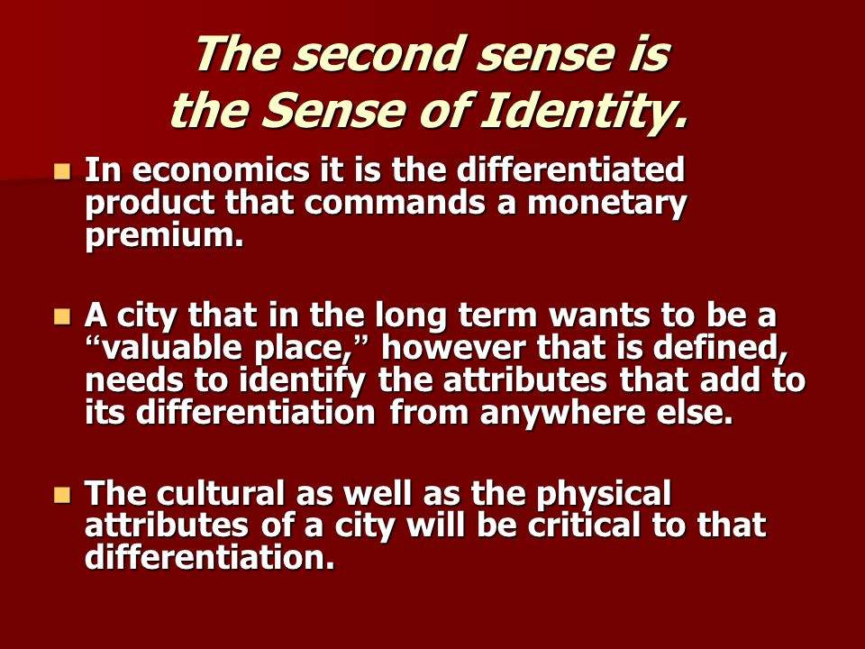 The second sense is the Sense of Identity.