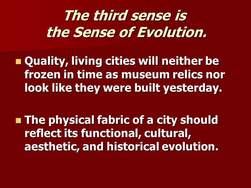 The third sense is the Sense of Evolution.