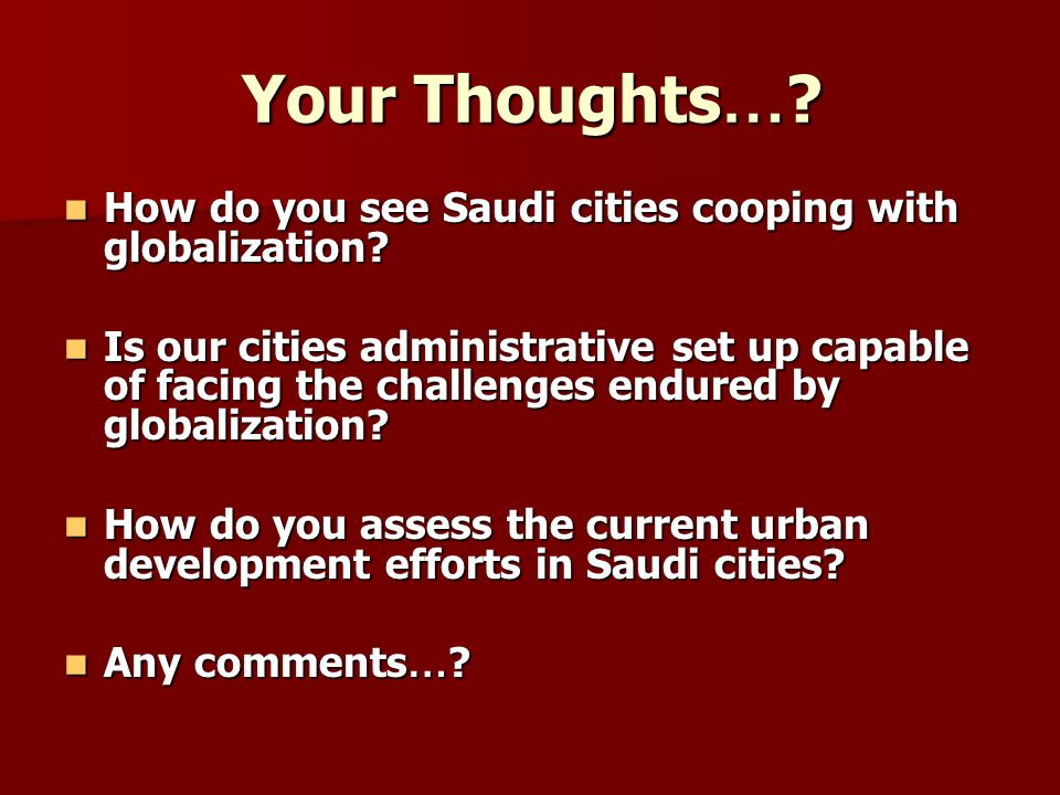 Your Thoughts… How do you see Saudi cities cooping with globalization
