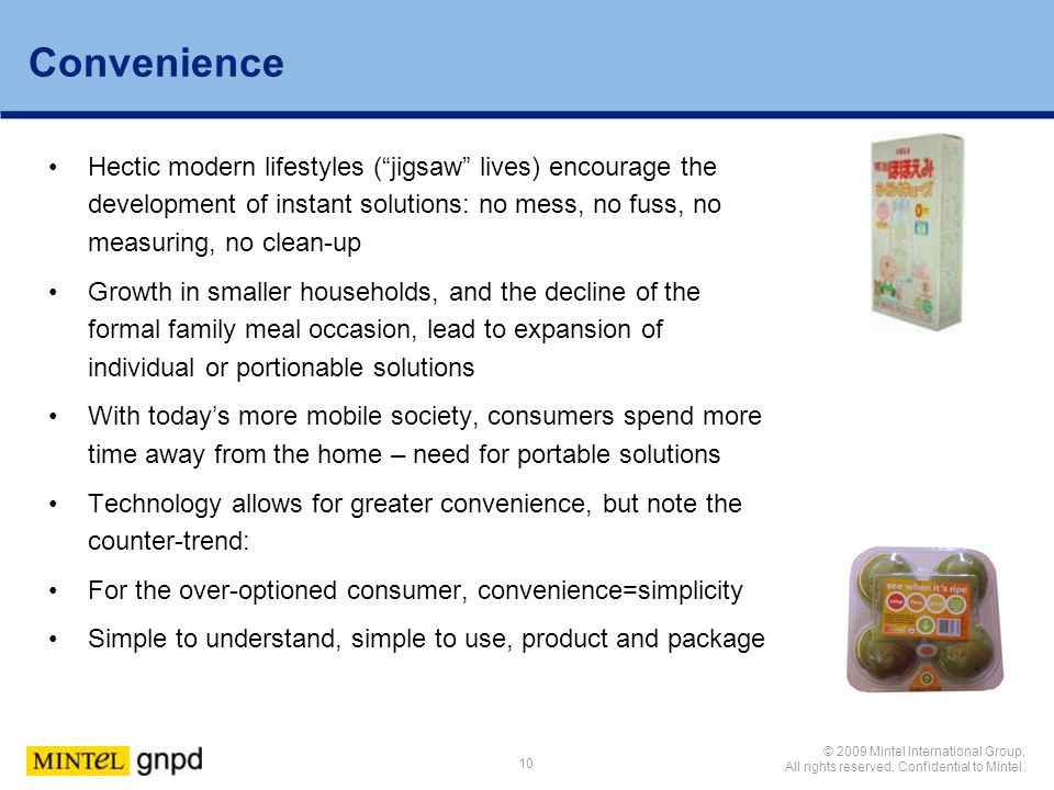 Convenience Hectic modern lifestyles ( jigsaw lives) encourage the development of instant solutions: no mess, no fuss, no measuring, no clean-up.