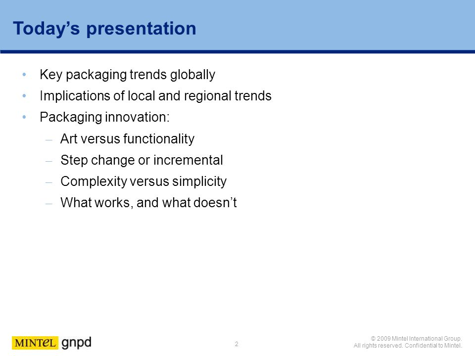 Today's presentation Key packaging trends globally