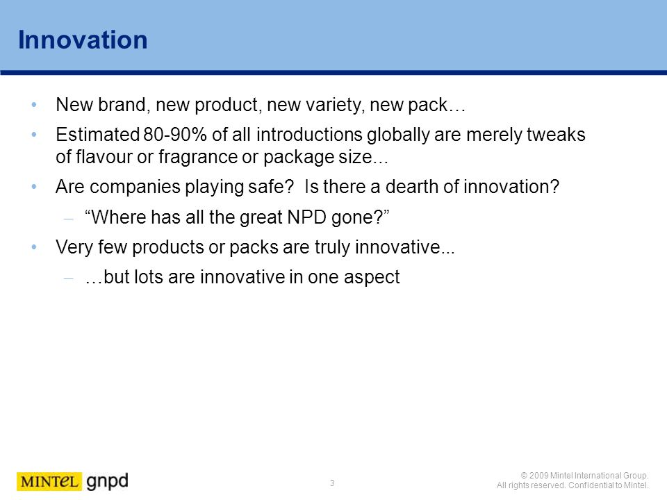 Innovation New brand, new product, new variety, new pack…