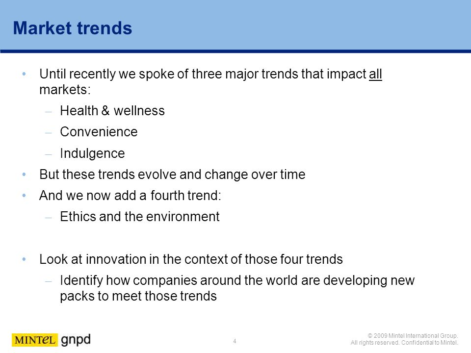 Market trends Until recently we spoke of three major trends that impact all markets: Health & wellness.