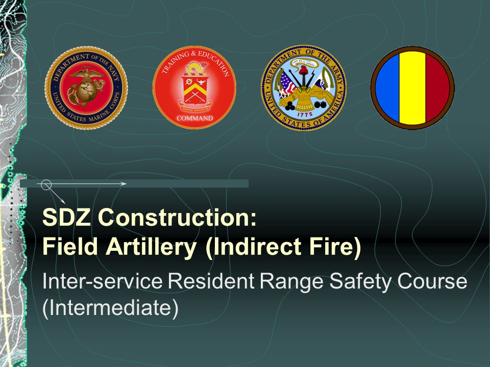 SDZ Construction: Field Artillery (Indirect Fire)