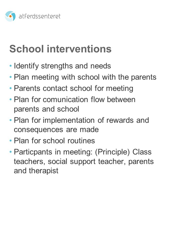 School interventions Identify strengths and needs