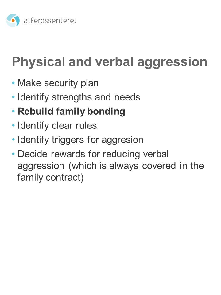 Physical and verbal aggression