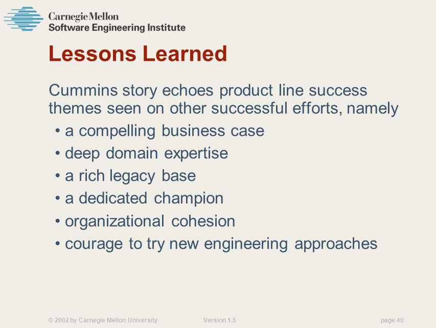 Lessons Learned Cummins story echoes product line success themes seen on other successful efforts, namely.