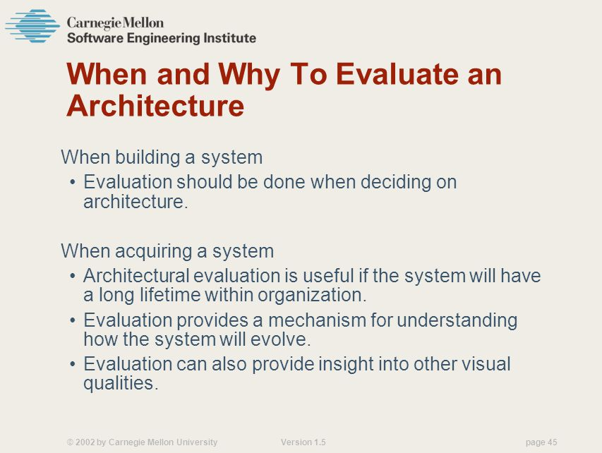 When and Why To Evaluate an Architecture