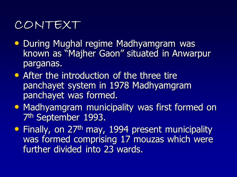 CONTEXT During Mughal regime Madhyamgram was known as Majher Gaon situated in Anwarpur parganas.