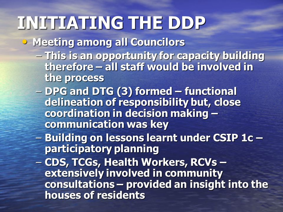INITIATING THE DDP Meeting among all Councilors