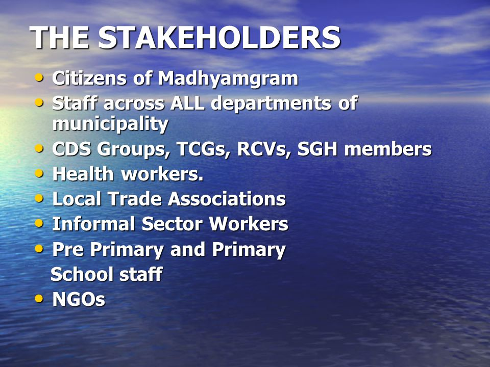 THE STAKEHOLDERS Citizens of Madhyamgram