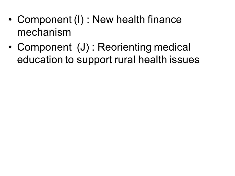 Component (I) : New health finance mechanism