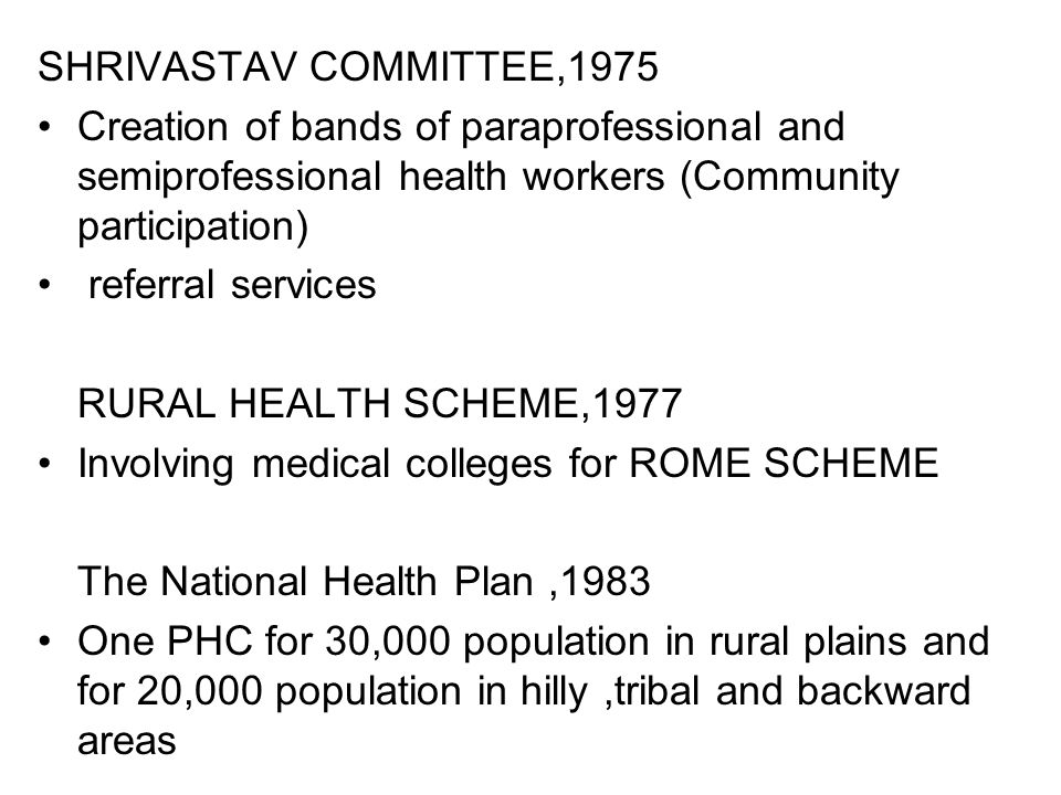 SHRIVASTAV COMMITTEE,1975 Creation of bands of paraprofessional and semiprofessional health workers (Community participation)