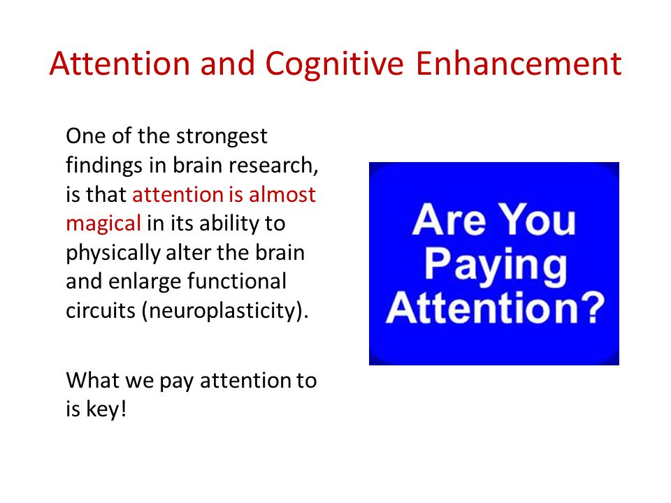 Attention and Cognitive Enhancement