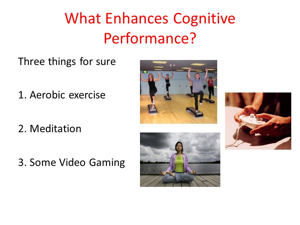 What Enhances Cognitive Performance