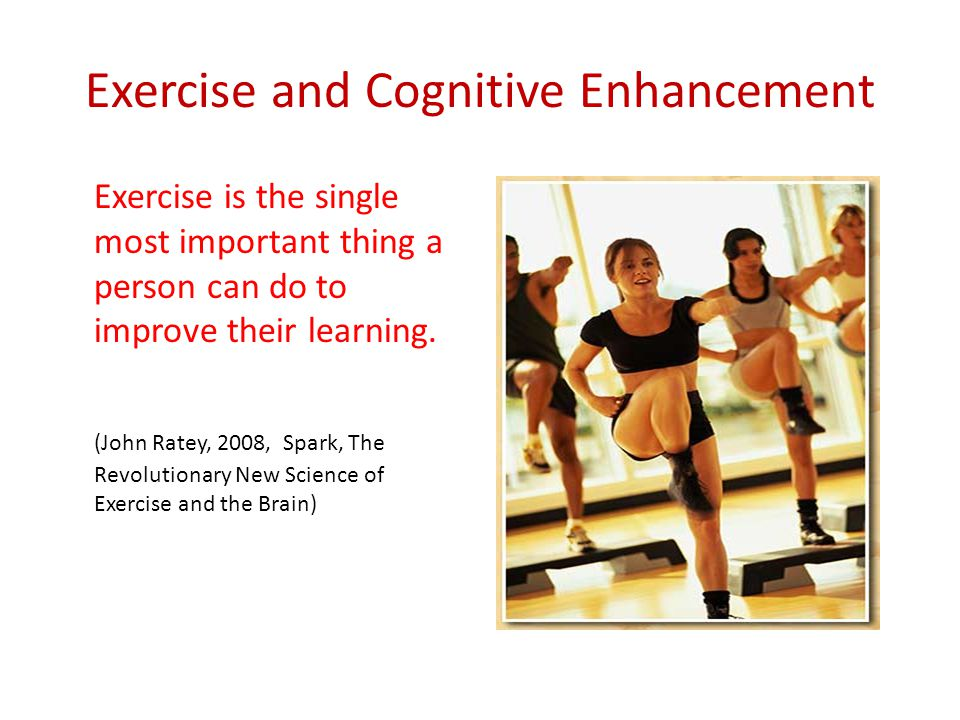 Exercise and Cognitive Enhancement