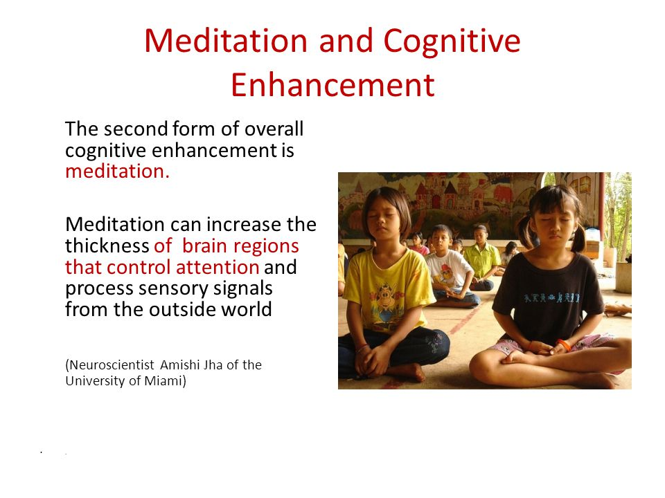 Meditation and Cognitive Enhancement