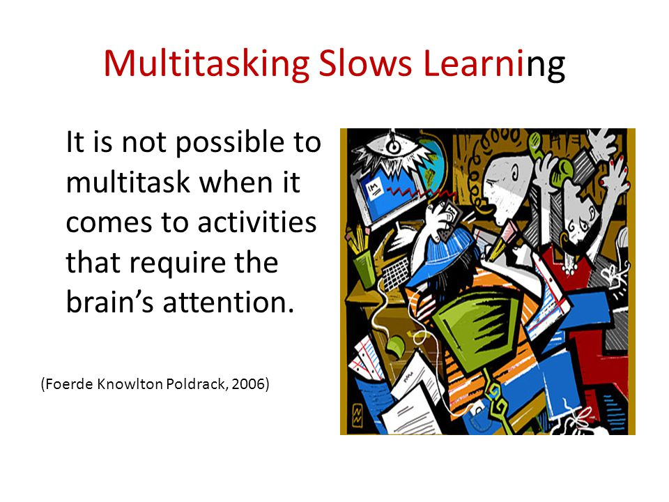 Multitasking Slows Learning