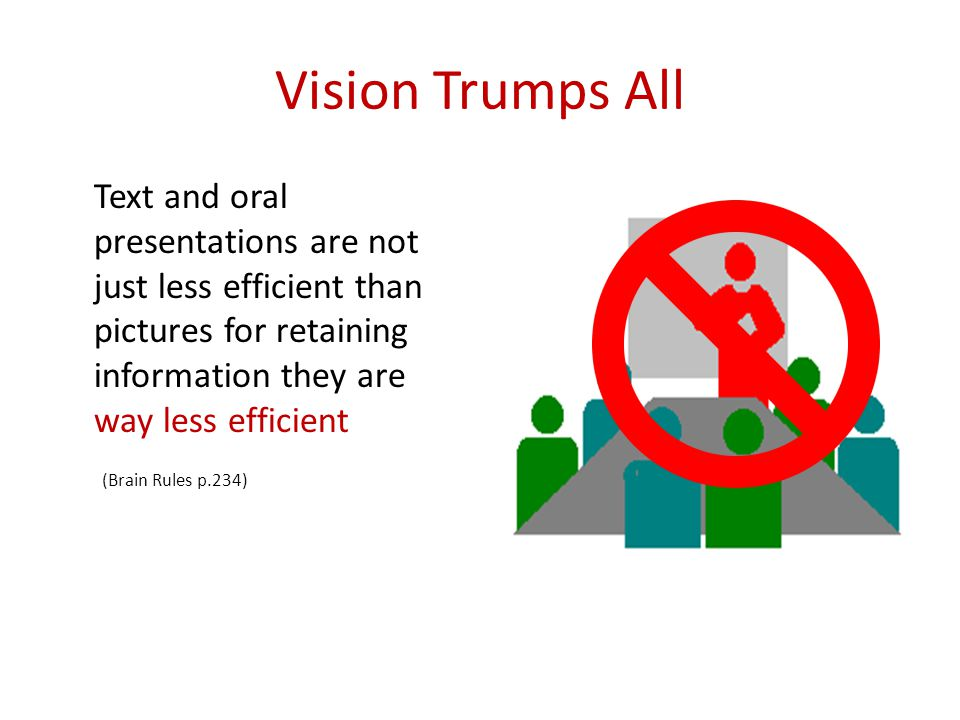 Vision Trumps All