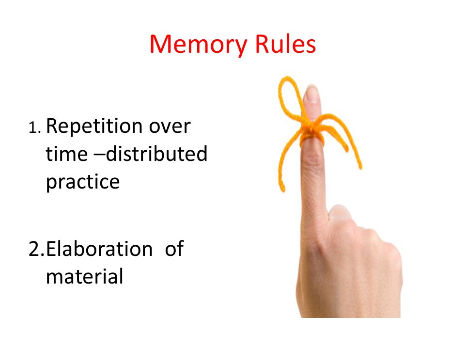 Memory Rules 2.Elaboration of material