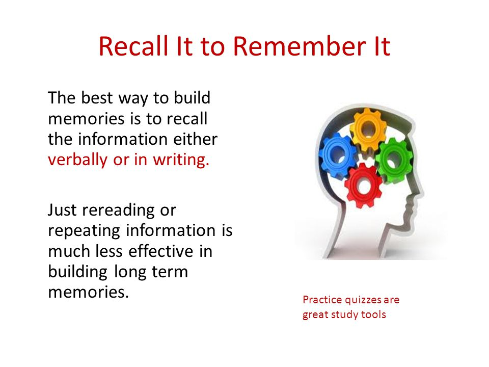 Recall It to Remember It