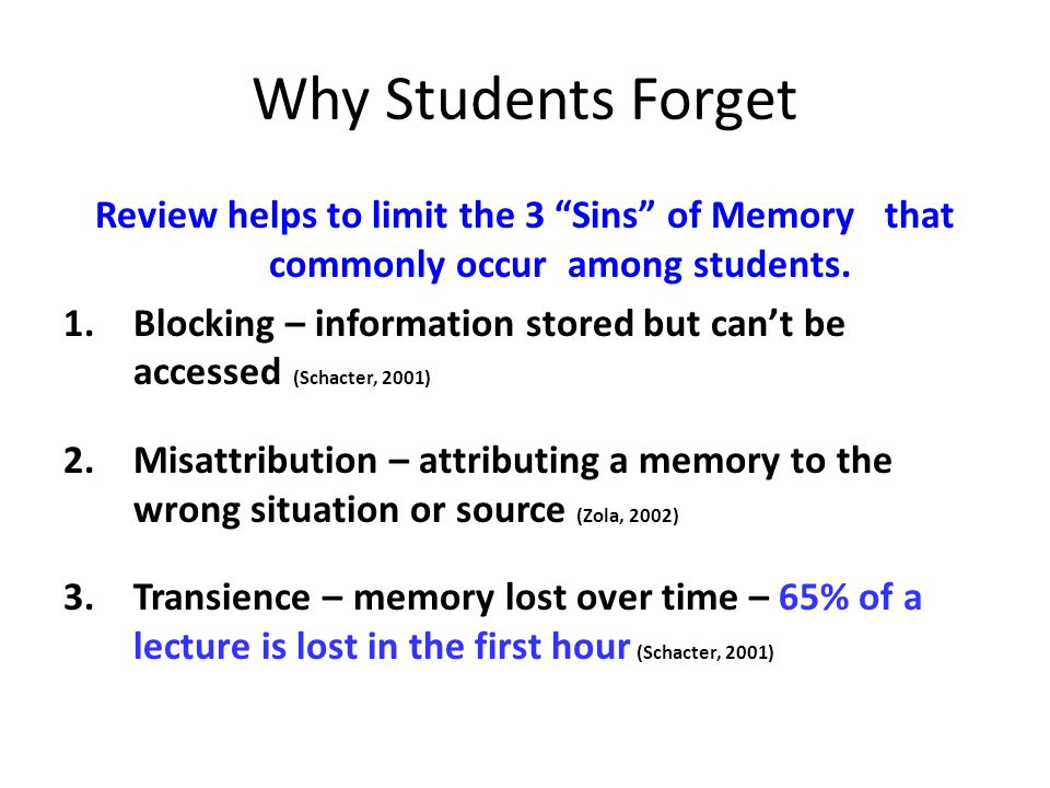 Why Students Forget Review helps to limit the 3 Sins of Memory that commonly occur among students.
