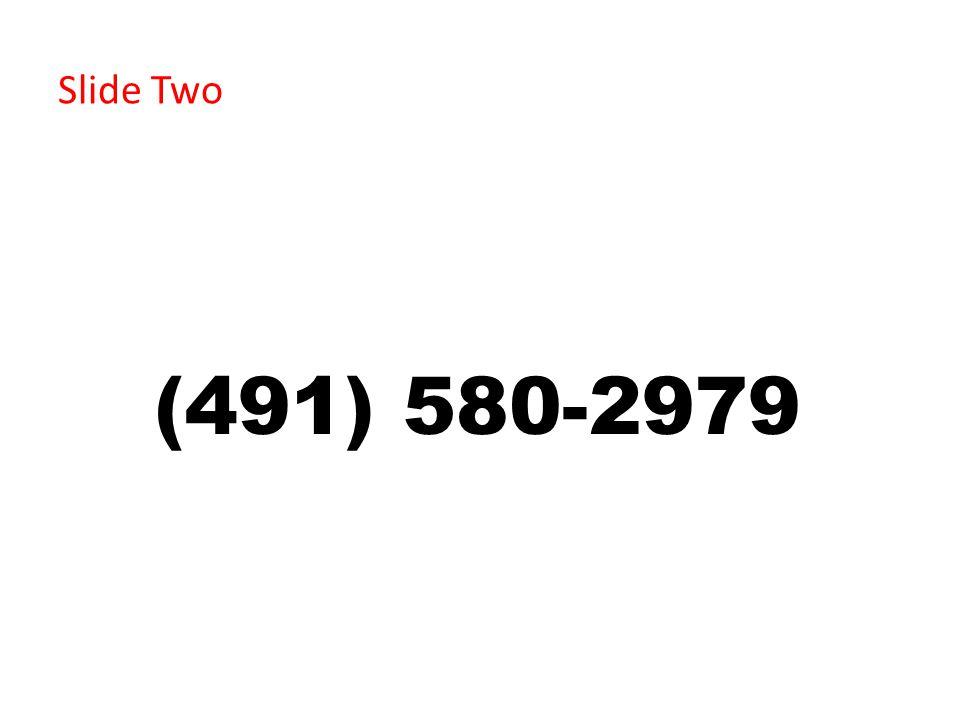 Slide Two (491) 580-2979