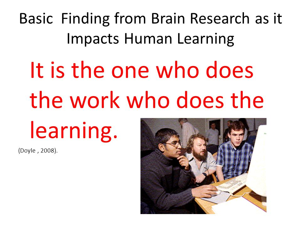Basic Finding from Brain Research as it Impacts Human Learning