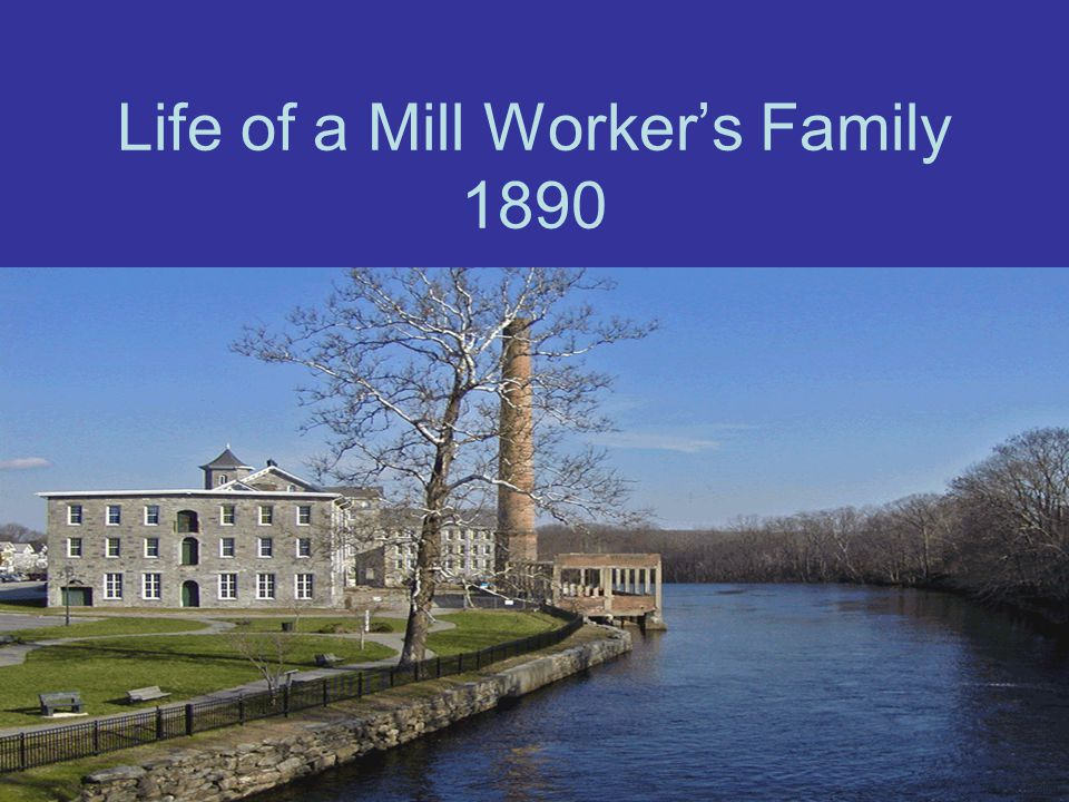 Life of a Mill Worker's Family 1890