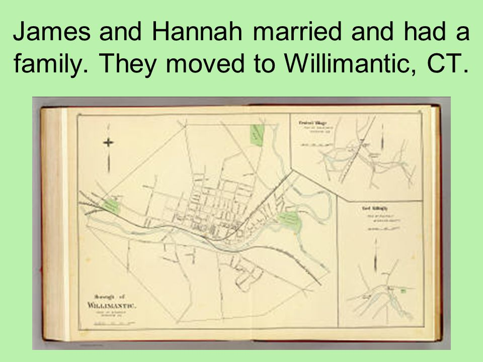 James and Hannah married and had a family