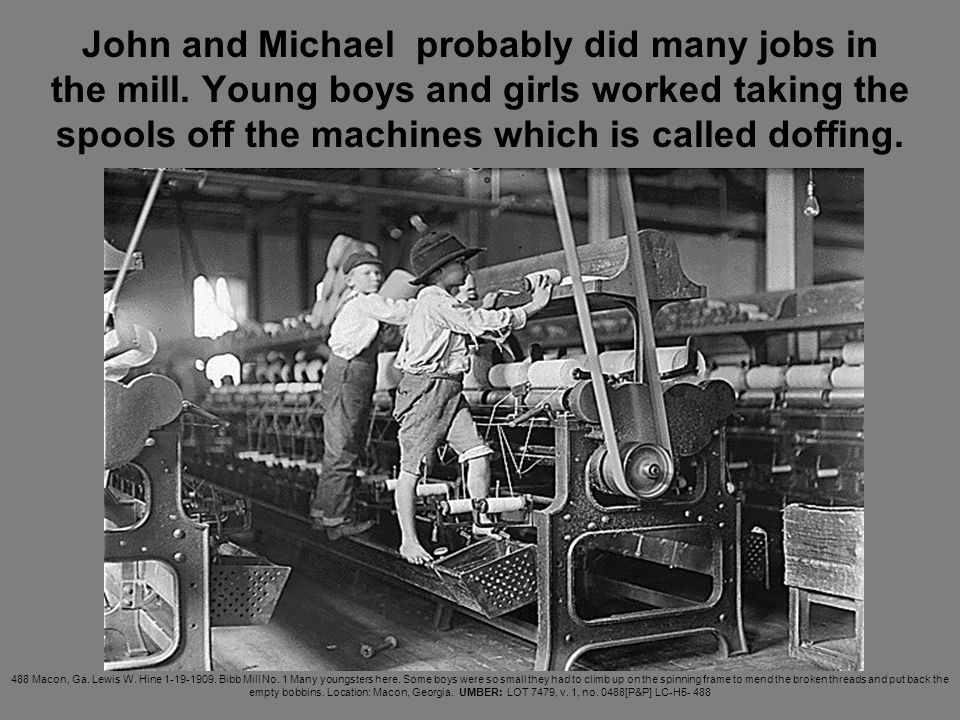 John and Michael probably did many jobs in the mill