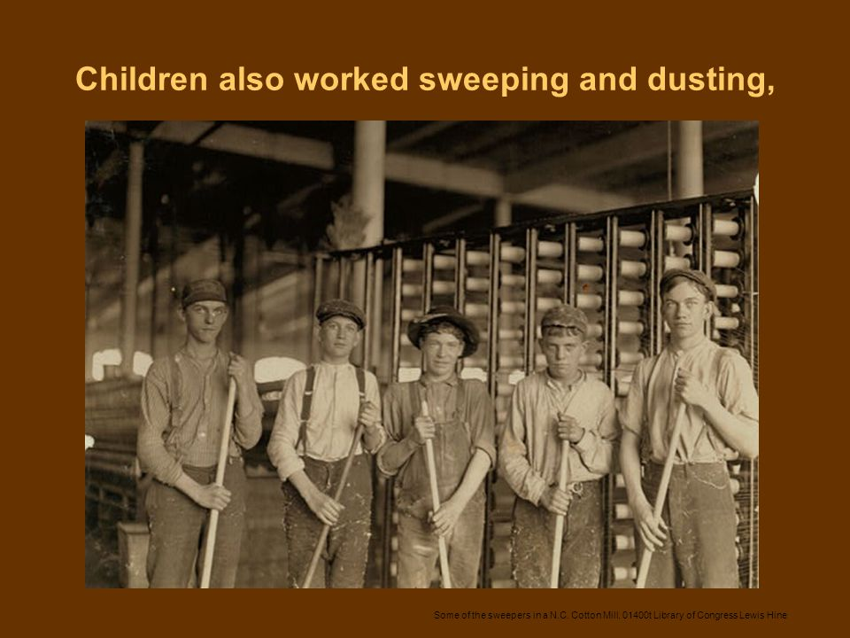Children also worked sweeping and dusting,