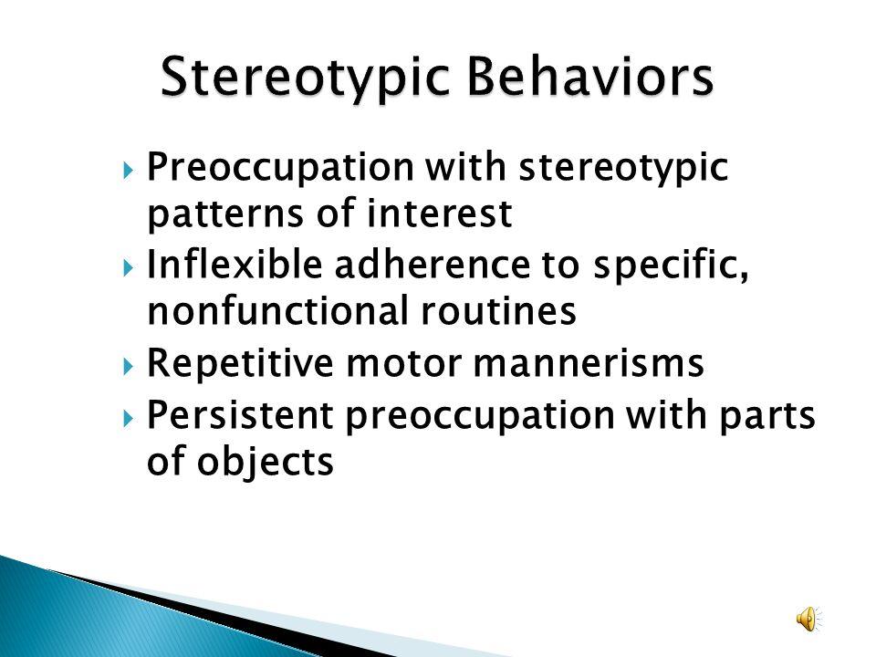 Stereotypic Behaviors