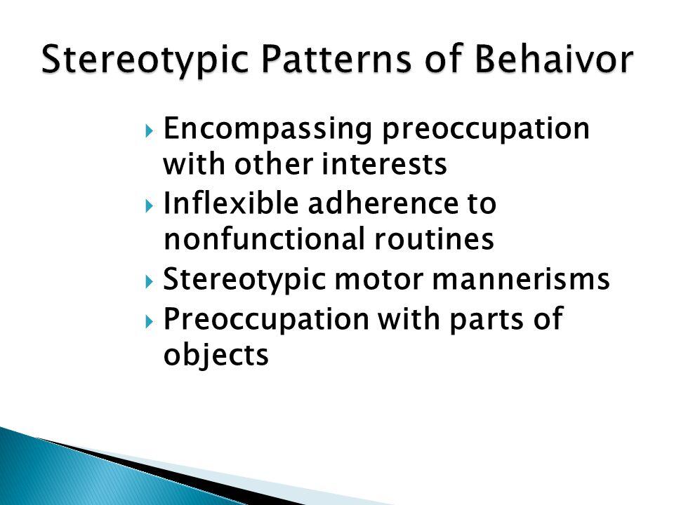 Stereotypic Patterns of Behaivor