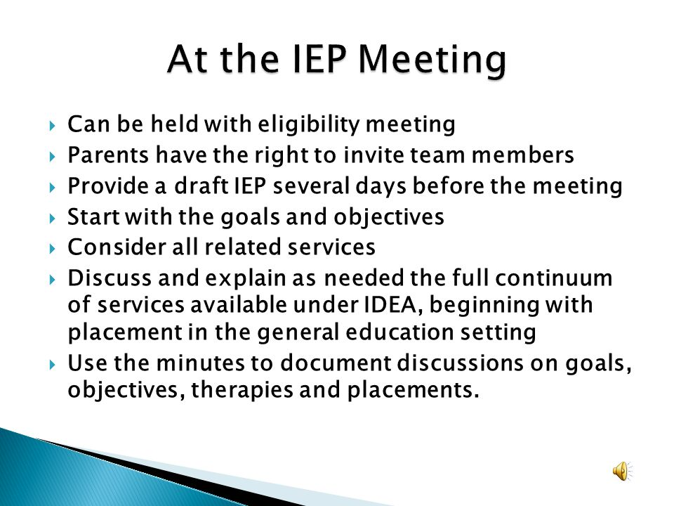 At the IEP Meeting Can be held with eligibility meeting