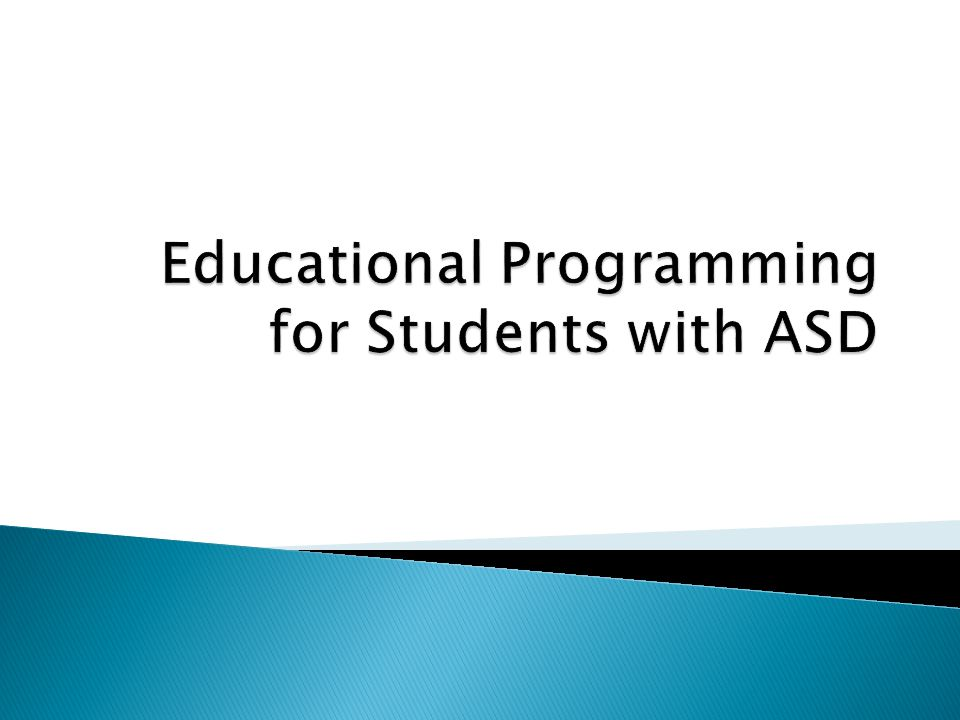 Educational Programming for Students with ASD