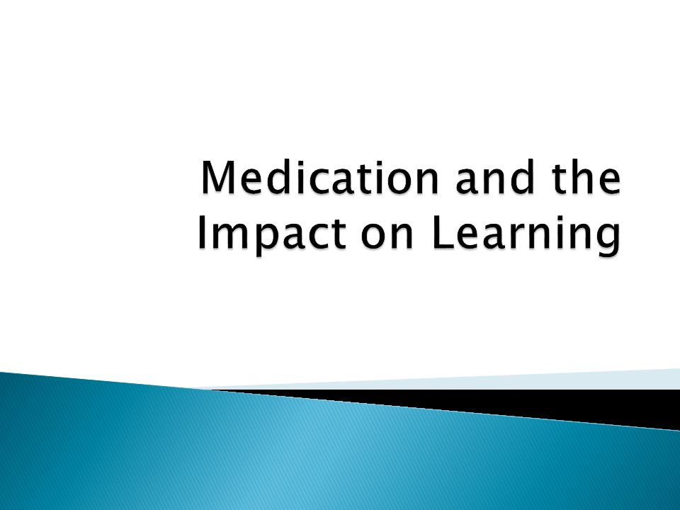 Medication and the Impact on Learning