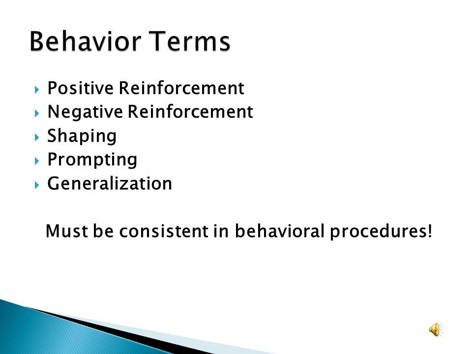 Must be consistent in behavioral procedures!