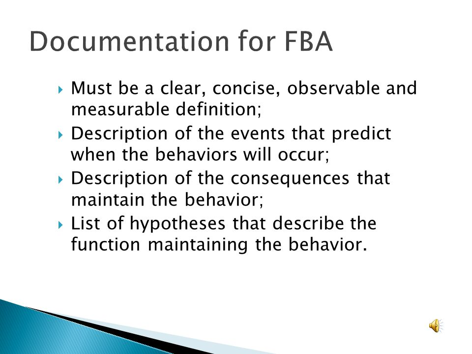 Documentation for FBA Must be a clear, concise, observable and measurable definition;