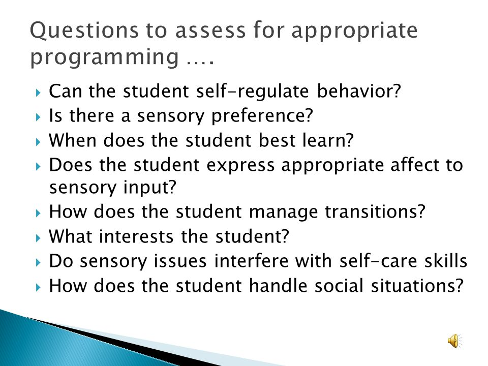 Questions to assess for appropriate programming ….