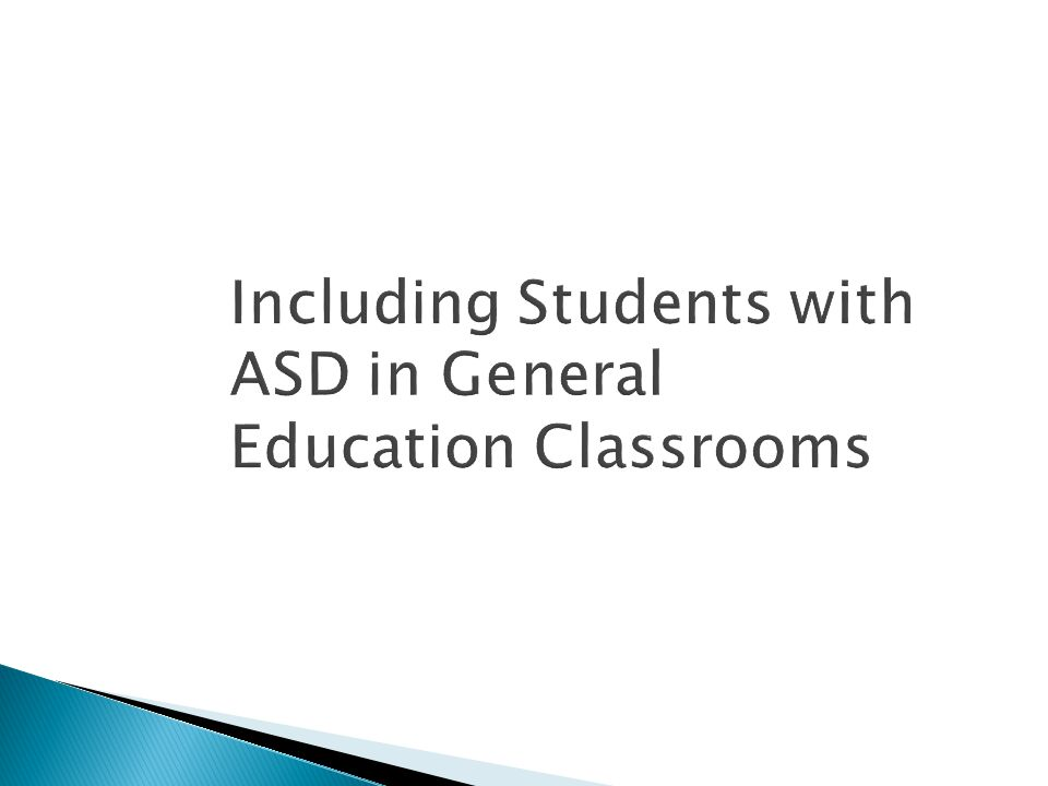 Including Students with ASD in General Education Classrooms