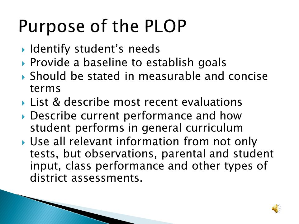 Purpose of the PLOP Identify student's needs