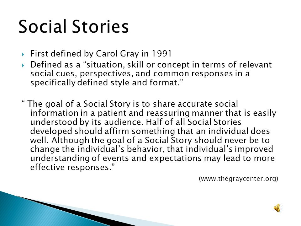 Social Stories First defined by Carol Gray in 1991