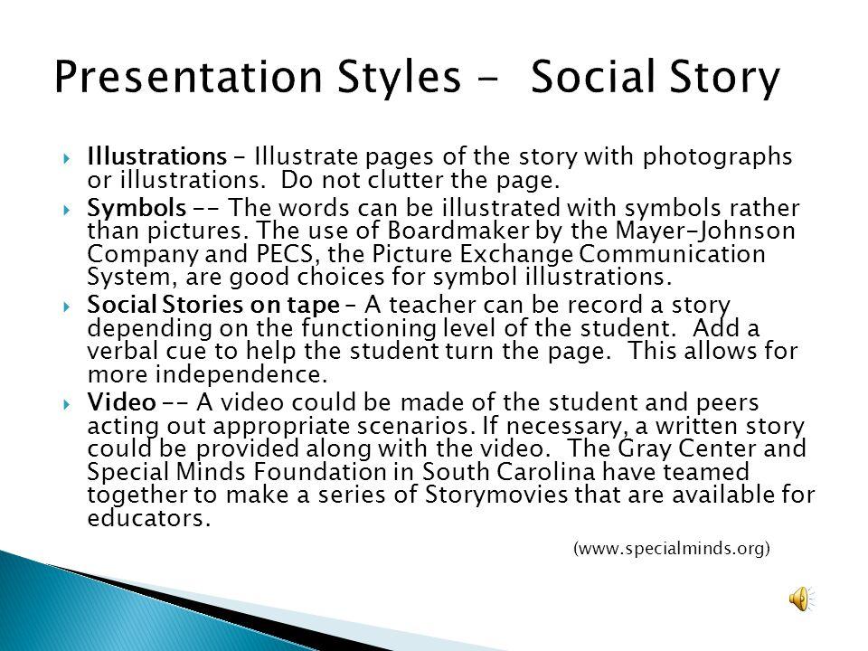 Presentation Styles - Social Story