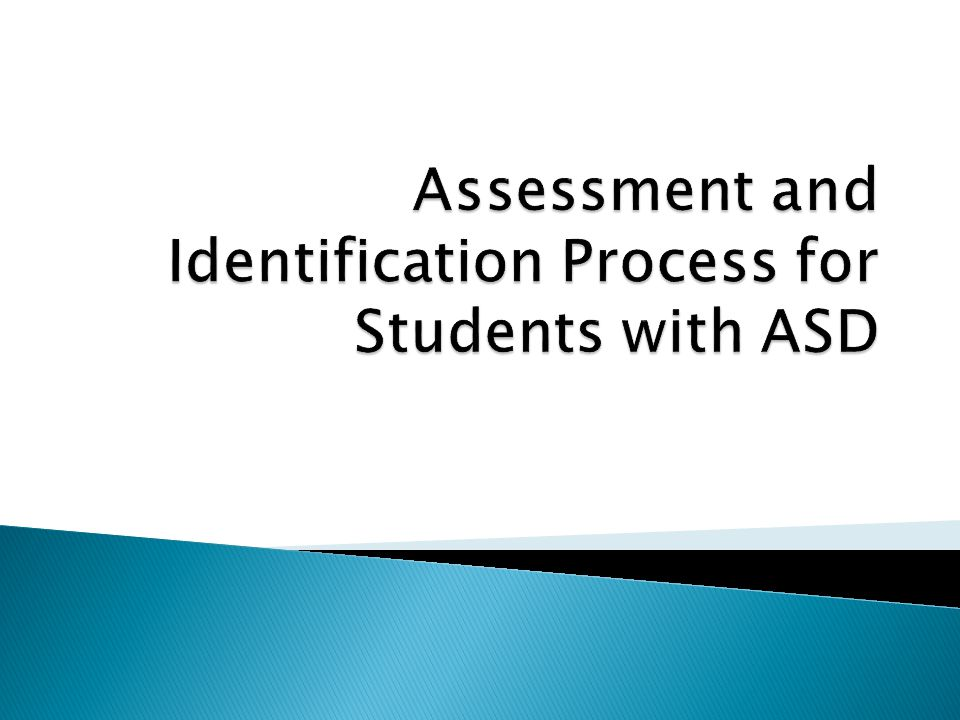 Assessment and Identification Process for Students with ASD