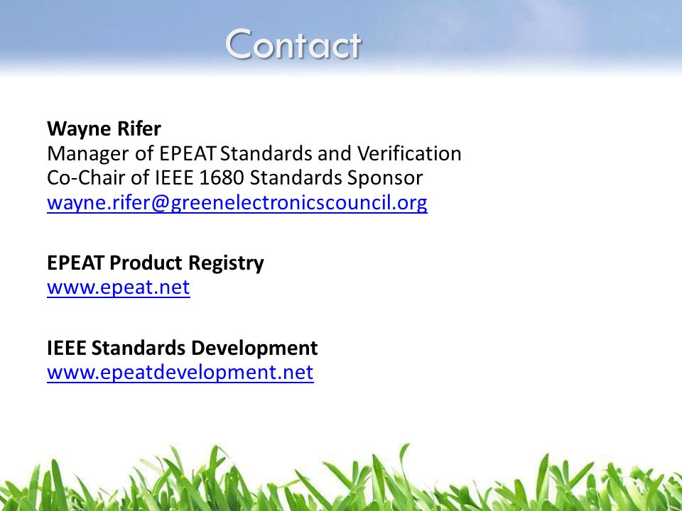 Contact Wayne Rifer Manager of EPEAT Standards and Verification