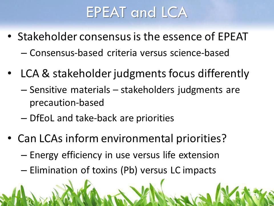 EPEAT and LCA Stakeholder consensus is the essence of EPEAT