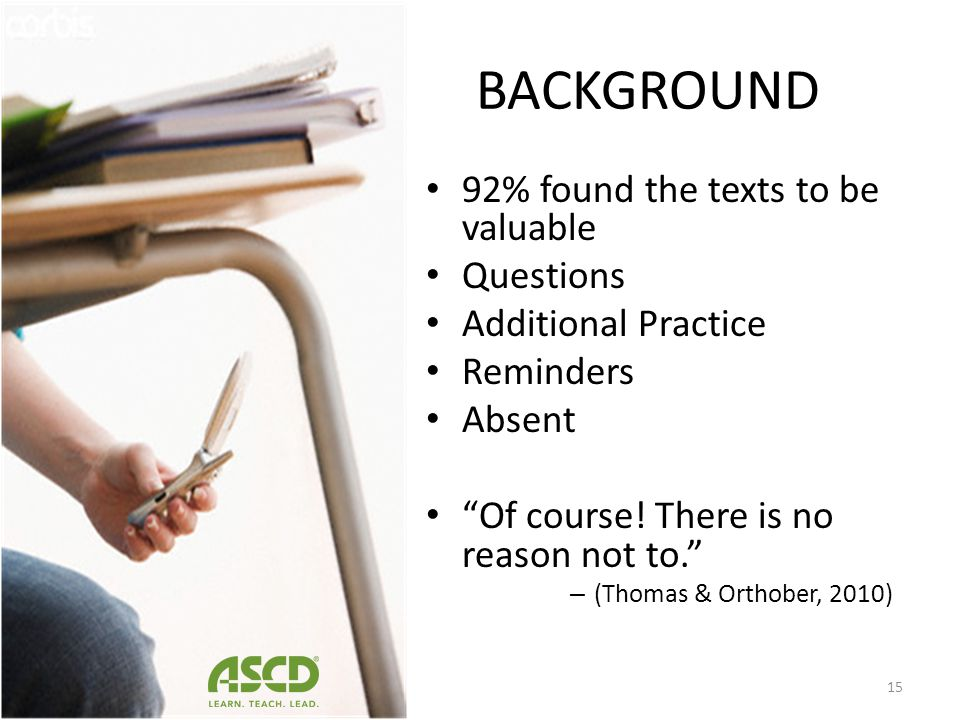 BACKGROUND 92% found the texts to be valuable Questions