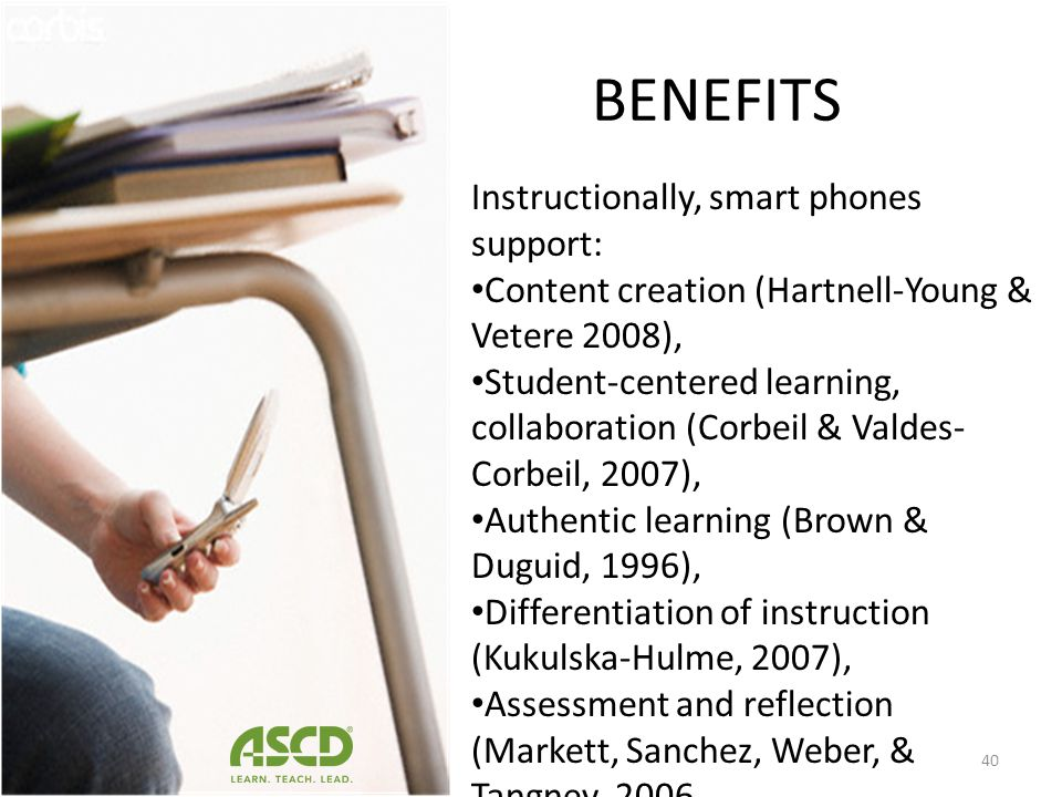 BENEFITS Instructionally, smart phones support: